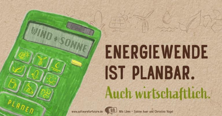 Energiewende ist planbar. Auch wirtschaftlich.